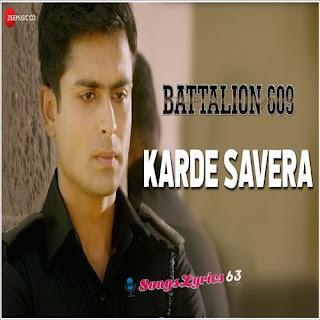 Karde Savera Lyrics Battalion 609 [2019]