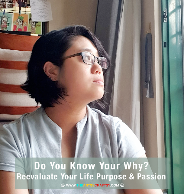 Do You Know Your Why? Reevaluate Your Life Purpose and Passion