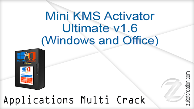 Mini KMS Activator Ultimate v1.6 (Windows and Office) 1.6   |  4 MB