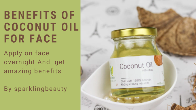Benefits of coconut oil if applied to the face at night
