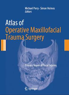 Atlas of Operative Maxillofacial Trauma Surgery Primary Repair of Facial Injuries