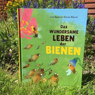 Das wundersame Leben der Bienen Autor: Jack Guichard Illustrationen: Carole Xénard Verlag: FISCHER Sauerländer Kategorie: Sachbuch für Kinder