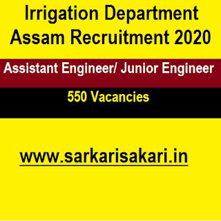 Irrigation Department Assam Recruitment 2020 - Assistant Engineer/ Junior Engineer (550 posts)
