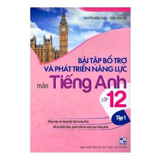 Bài Tập Bổ Trở Và Phát Triển Năng Lực Môn Tiếng Anh Lớp 12 - Tập 1 ebook PDF-EPUB-AWZ3-PRC-MOBI