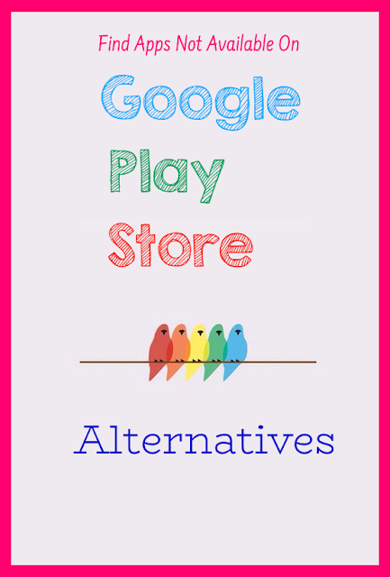 find-apps-not-available-on-google-play-store-alternatives