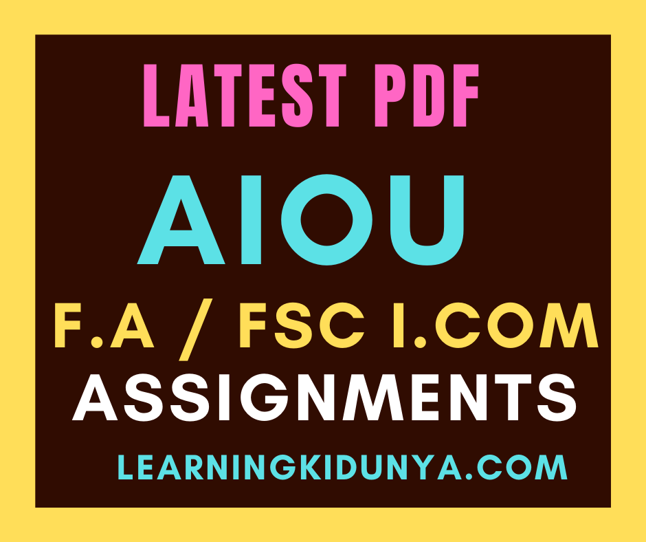 F.A Assignments 2021 | AIOU Assignment 2021 | Learning ki dunya