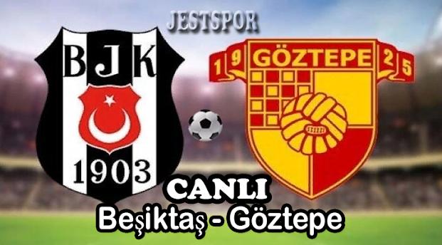 Beşiktaş - Göztepe Jestspor izle
