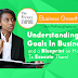 Understanding Your Goals In Business and a Blueprint on How To Execute Them!