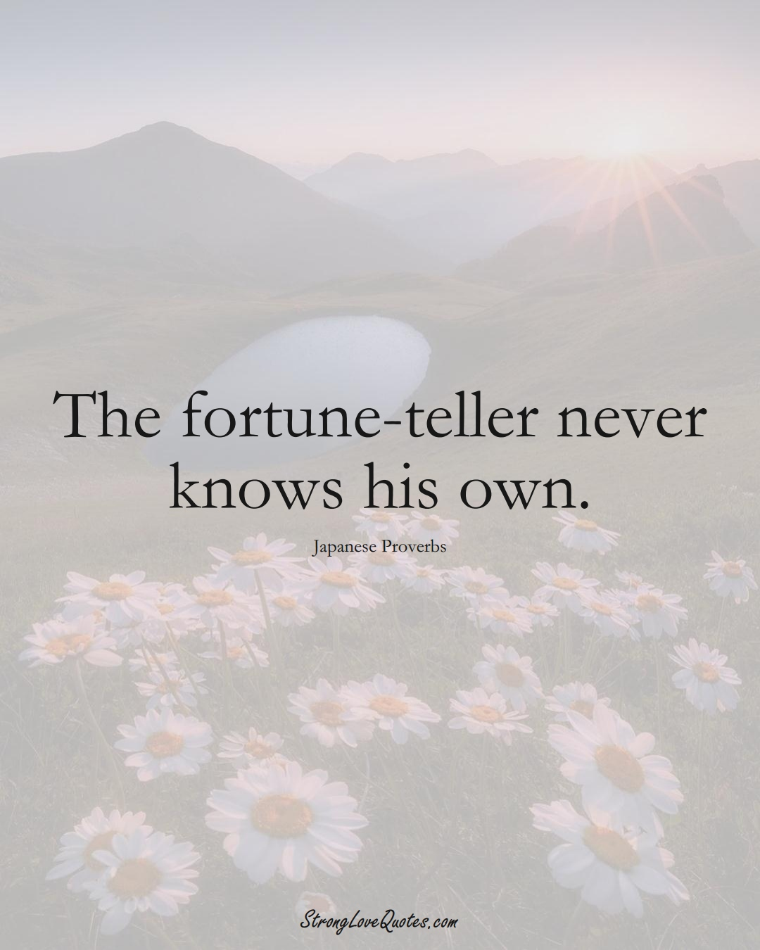 The fortune-teller never knows his own. (Japanese Sayings);  #AsianSayings