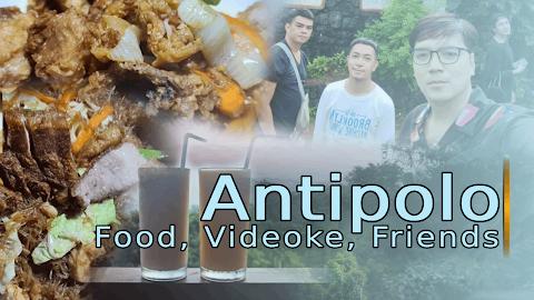 A day in Antipolo (Food, Videoke, Friends)