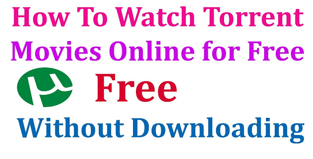 How to Watch Torrent Movies/Videos Online without Downloading 2017 1