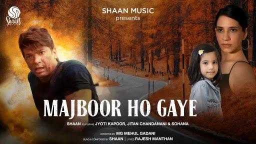 Majboor Ho Gaye Lyrics | Shaan