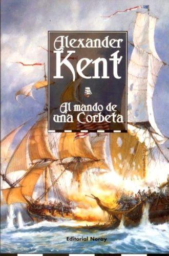 Al mando de una Corbeta – Alexander Kent