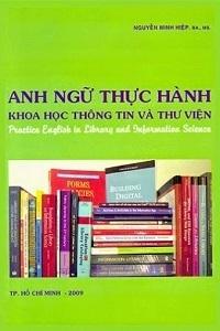 Anh Ngữ Thực Hành Khoa Học Thông Tin Và Thư Viện - Nguyễn Minh Hiệp