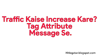Traffic Kaise Increase Kare Tag Attribute Method Se Iske Liye Image