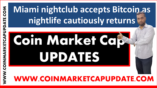 Miami nightclub accepts Bitcoin as nightlife cautiously returns