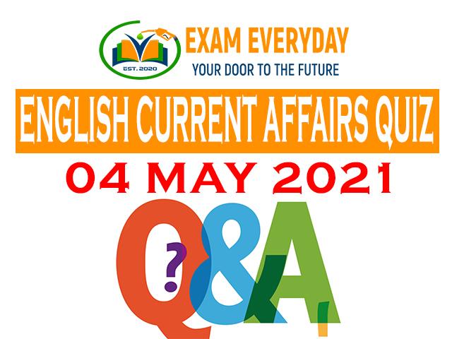 Current Affairs Quiz 04 May 2021