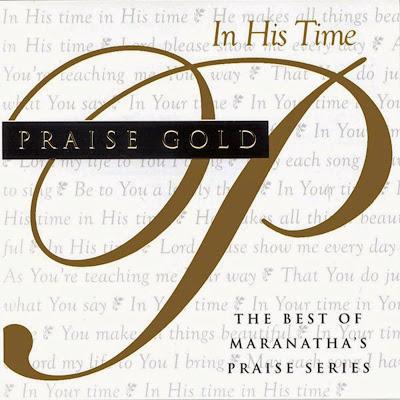 Maranatha! Music-Praise Gold-In His Time-