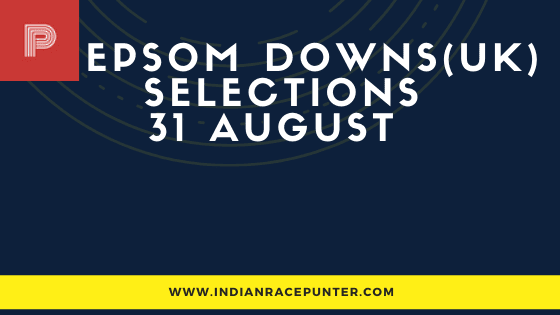 Epsom Downs (UK) Race Selections 31 August