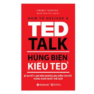 Hùng Biện Kiểu Ted 2 - Bí Quyết Làm Nên Những Bài Diễn Thuyết Hứng Khởi Nhất Thế Giới (Tái Bản 2018) ebook PDF-EPUB-AWZ3-PRC-MOBI