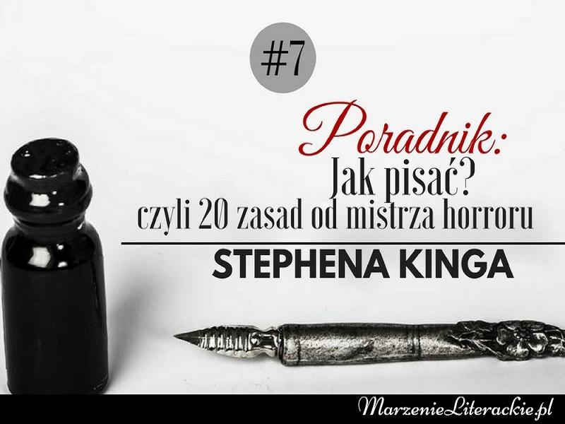 Poradnik: Jak pisać? Czyli 20 zasad dla pisarzy od mistrza horroru - Stephena Kinga
