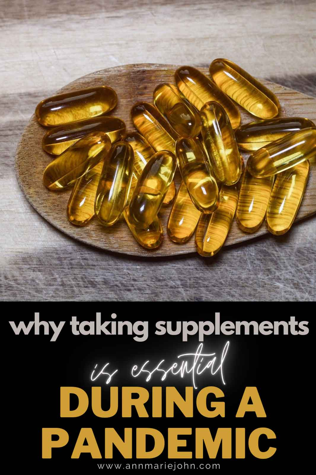 Why Taking Supplements During the Pandemic is Essential