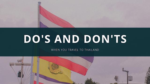 DO'S AND DON'TS  SAAT BERKUNJUNG KE THAILAND