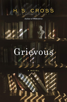 Grievous by H. S. Cross ; New York : Farrar, Straus and Giroux, 2019