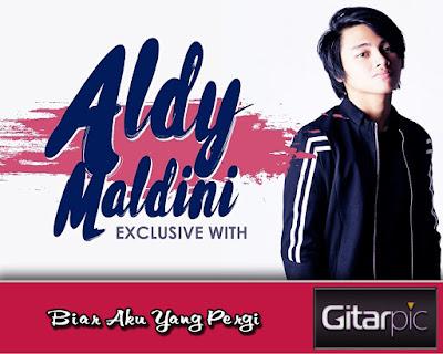 Chord Gitar Aldy Maldini – Biar Aku Yang Pergi