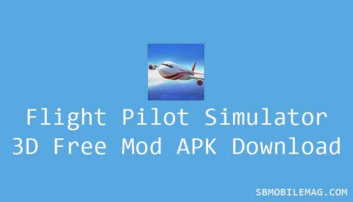Flight Pilot Simulator 3D Free Mod APK, Flight Pilot Simulator Mod APK, Flight Pilot Mod APK