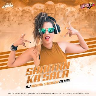 Shaitan Ka Sala (Remix) - DJ Mehak Smoker [NewDjsWorld.Com]