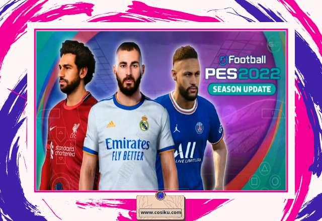 PES 2022 Chelito PPSSPP Edition Update Transfer, Jersey Musim 2021-2022 Dan Kamera Jauh