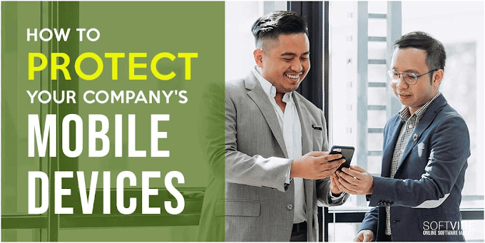 How to Protect Your Company's Mobile Devices?