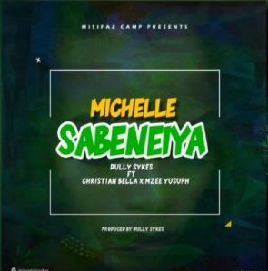 Dully sykes Ft Christian bella x Mzee Yusuph – Michelle Sabeneiya   Mp3 Download [New Song]