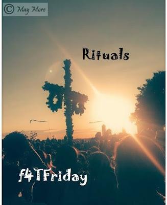 #F4TFriday #112 ~ Rituals rites