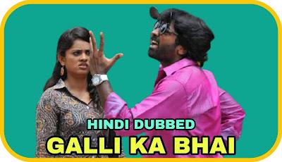 Galli Ka Bhai Hindi Dubbed Movie