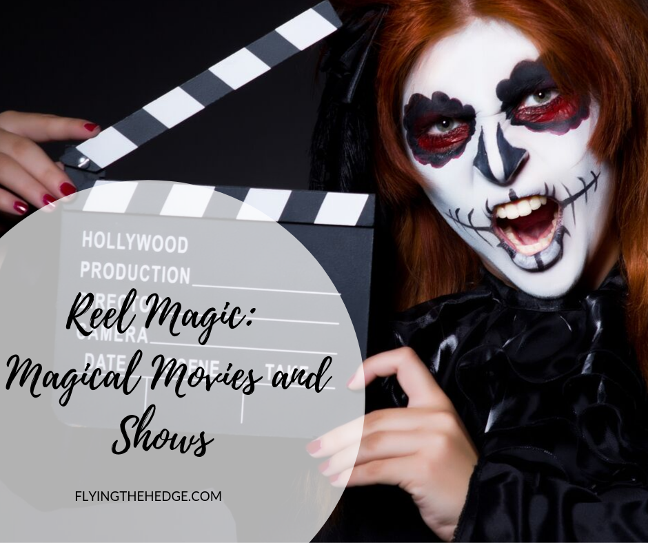 Reel Magic: Magical Movies and Shows