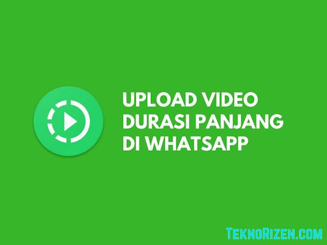 Cara Upload Story Video WhatsApp Durasi Panjang di HP Tutorial Upload Video Story Durasi Panjang di WhatsApp
