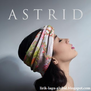 Lirik Lagu Astrid - Demi Kita