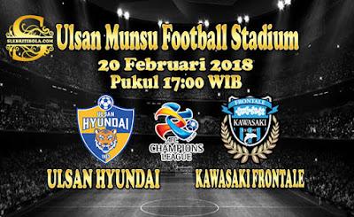 AGEN BOLA ONLINE TERBESAR - PREDIKSI SKOR AFC CHAMPIONS LEAGUE ULSAN HYUNDAI VS KAWASAKI FRONTALE 20 FEBRUARI 2018