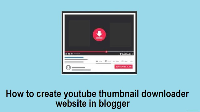 YouTube Thumbnail Downloader ওয়েপসাইট তৈরি করুন Blogger দিয়ে বিনামূল্যে