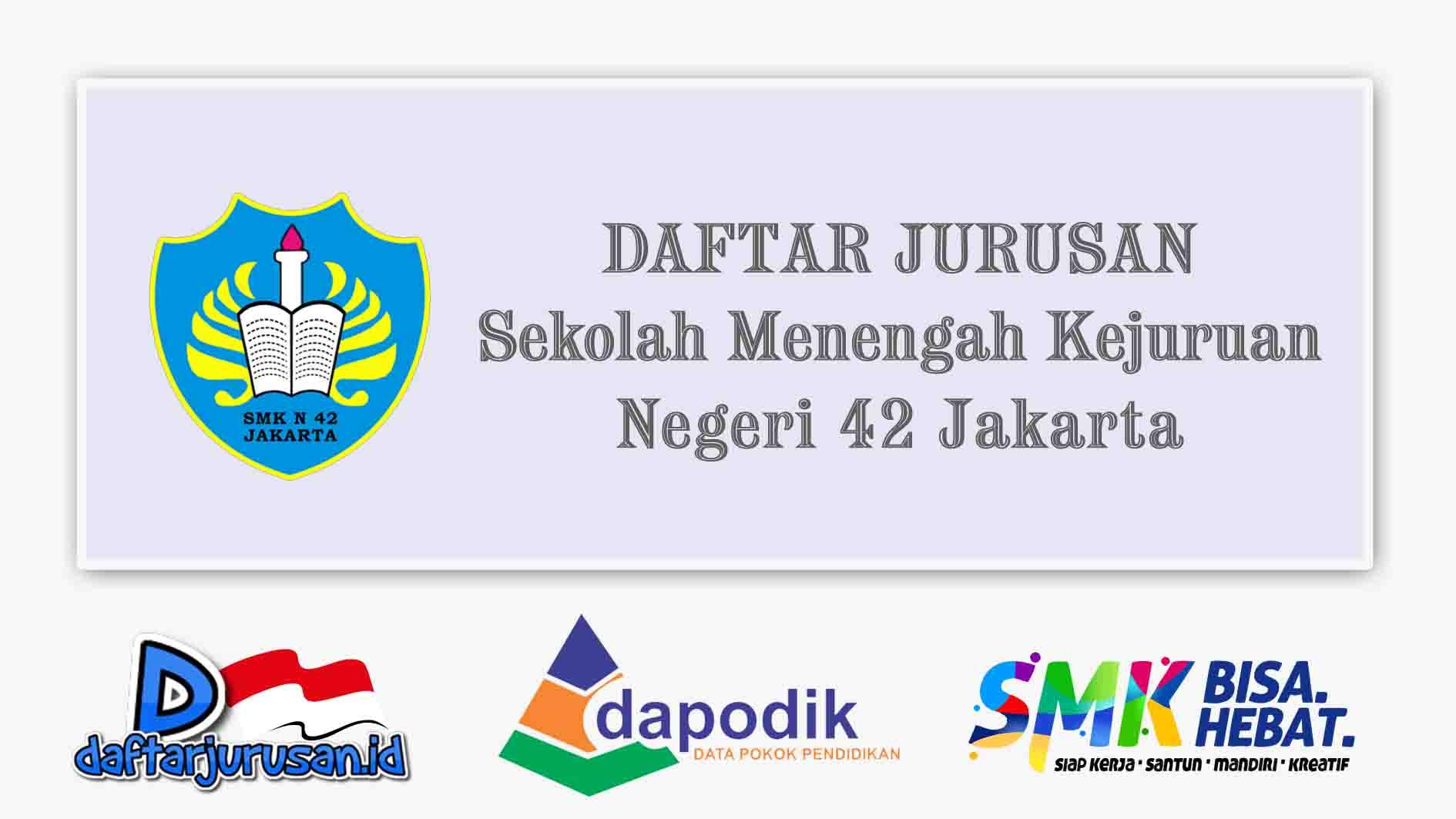 Daftar Jurusan SMK Negeri 42 Jakarta Barat