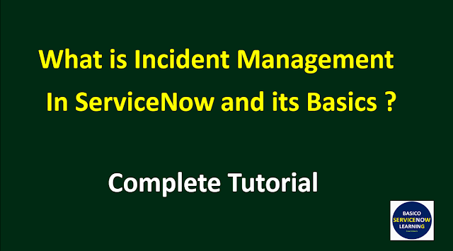 incident management servicenow,servicenow incident management,incident management in servicenow,servicenow itsm