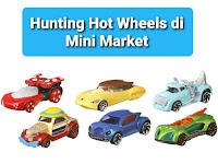 Hunting Hot Wheels di Mini Market