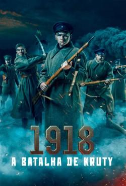 Baixar 1918 A Batalha de Kruty Torrent Dublado - BluRay 720p/1080p