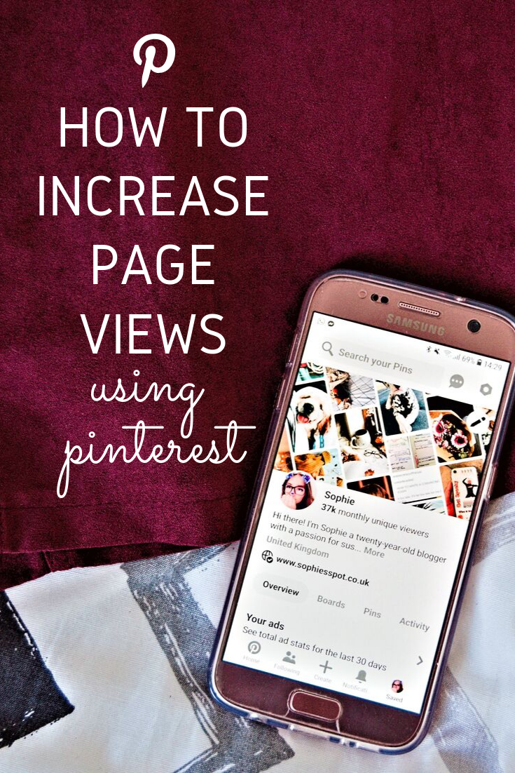 The image shows a phone with the pinterest app open. Advertising the how to increase page views using pinterest blog post by Sophie's Spot