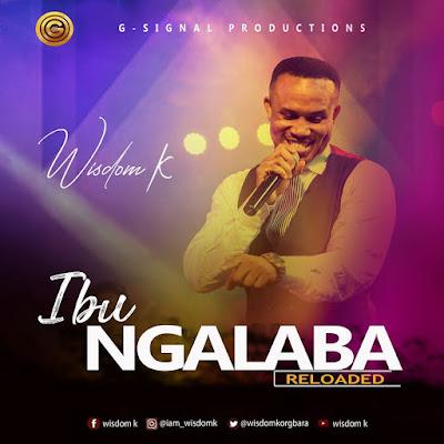 Wisdom K - Ibu Ngalaba Mp3 Download