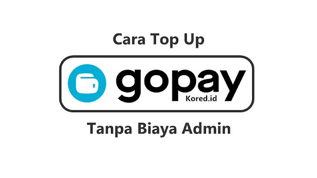 Cara Top Up Gopay Tanpa Biaya Admin Terbaru