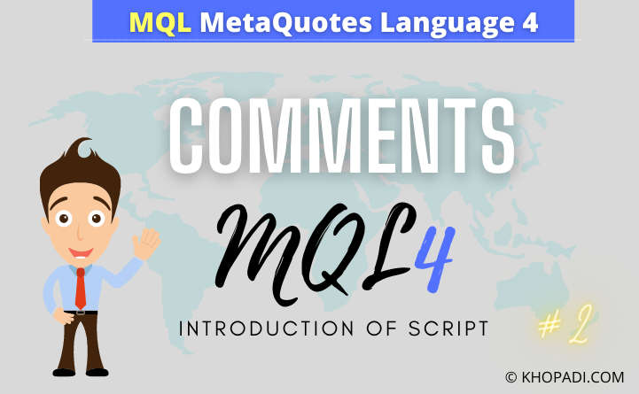 Introduction of MQL Script and use of Comments in MQL KHOPADI
