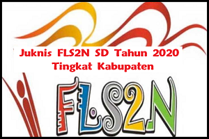 Juknis FLS2N SD Tahun 2020 Tingkat Kabupaten